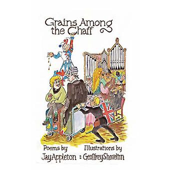 Grains Among the Chaff by Appleton & Jay