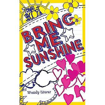 Bring Me Sunshine by Storer & Wendy
