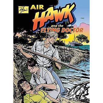 John Dixons Air Hawk and the Flying Doctor by Dixon & John