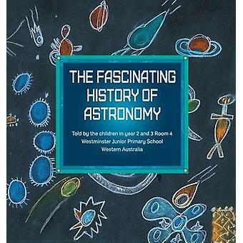 The Fascinating History Of Astronomy by School & Westminster