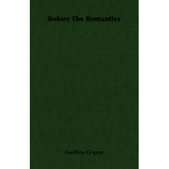 Before The Romantics by Grigson & Geoffrey.