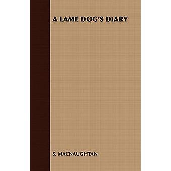 A Lame Dogs Diary by S. Macnaughtan & Macnaughtan