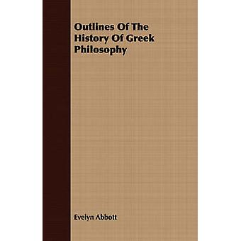 Outlines Of The History Of Greek Philosophy by Abbott & Evelyn