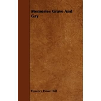 Memories Grave and Gay by Hall & Florence Howe