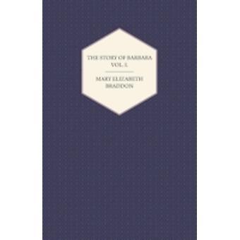 The Story of Barbara Vol. I. by Braddon & Mary Elizabeth