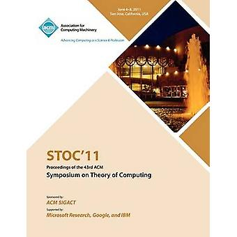 STOC 11 Proceedings of the 43rd ACM Symposium on Theory of Computing by STOC 11 Conference Committee