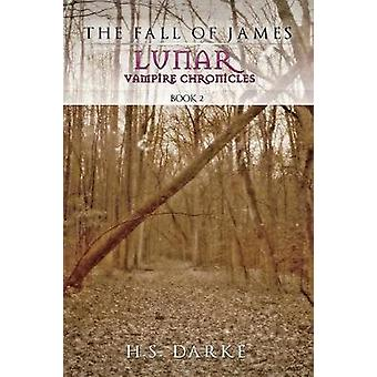 Lunar Vampire Chronicles The Fall of James by Darke & H.S.