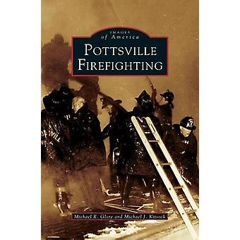 Pottsville Firefighting by Glore & Michael K.