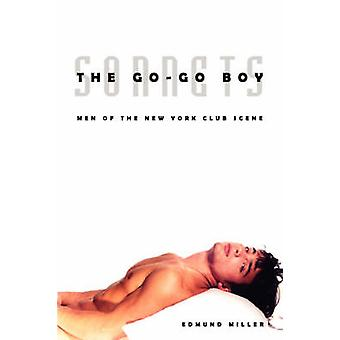 The GoGo Boy Sonnets Men of the New York Club Scene by Miller & Edmund