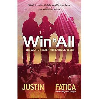 Win It All The Way to Heaven for Catholic Teens by Fatica & Justin