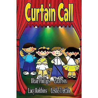 Curtain Call Christian Dramas For Kids by Phillips & Dixie