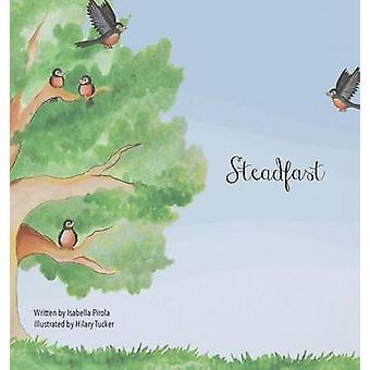 Steadfast by Pirola & Isabella