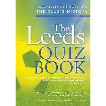 The Leeds Quiz Book by Cowlin & Chris