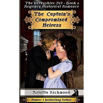 The Captains Compromised Heiress Regency Historical Romance by Richmond & Arietta