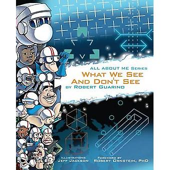 What We See and Dont See by Guarino & Robert