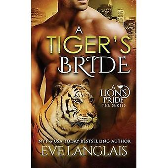A Tigers Bride by Langlais & Eve
