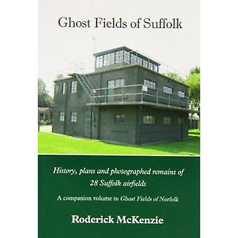 Ghost Fields of Suffolk - History - Plans and Photographed Remains of