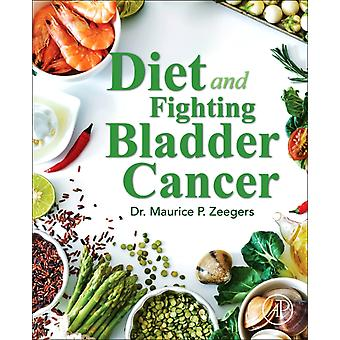 Diet and Fighting Bladder Cancer by Maurice P Zeegers