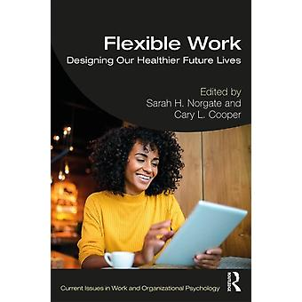 Flexible Work by Sarah Norgate