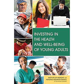 Investing in the Health and Well-Being of Young Adults by Board on Ch
