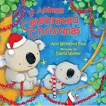 If Animals Celebrated Christmas door Ann Whitford Paul - 9780374309015
