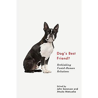 Dog's Best Friend? - Rethinking Canid-Human Relations by John Sorenson