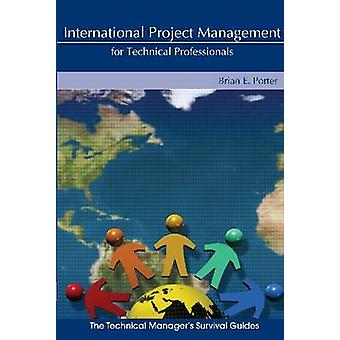 International Project Management for Technical Professionals by Brian