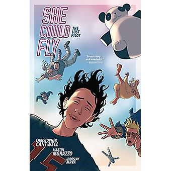 She Could Fly Volume 2 - The Lost Pilot by Christopher Cantwell - 9781