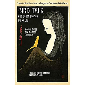 Bird Talk and Other Stories by Xu Xu - Modern Tales of a Chinese Roman