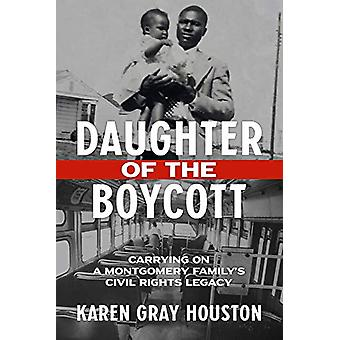 Daughter of the Boycott - Carrying On a Montgomery Family's Civil Righ