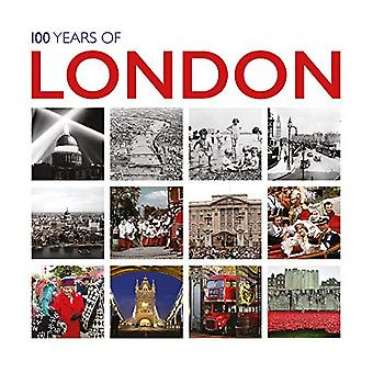 100 Years of London - Twentieth Century in Pictures by Ammonite Press