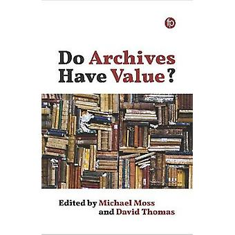 Do Archives Have Value? by Michael Moss - 9781783303328 Book