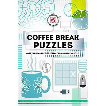 Coffee Break Puzzles - More than 200 puzzles perfect for a busy lifest