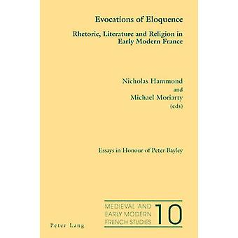 Evocations of Eloquence - Rhetoric - Literature and Religion in Early