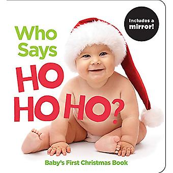 Who Says Ho Ho Ho? - Baby's First Christmas Book by Highlights - 97816