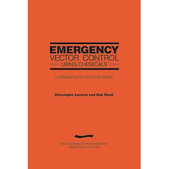 Emergency Vector Control using Chemicals (2nd edition) by Christophe