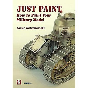 Just Paint - How to Paint Your Military Model by Artur Walachowski - 9