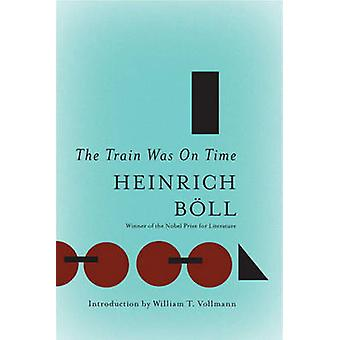 The Train Was on Time by Heinrich Boll - Leila Vennewitz - 9781935554