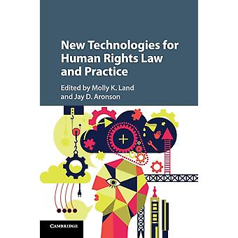 New Technologies for Human Rights Law and Practice by Molly K Land
