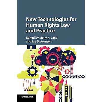 Nuevas Tecnologías para la Ley y Práctica de derechos Humanos por Molly K Land