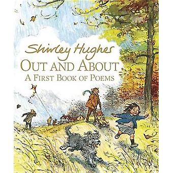 Out and About - A First Book of Poems by Shirley Hughes - Shirley Hugh