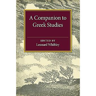 A Companion to Greek Studies by Leonard Whibley - 9781107497542 Book