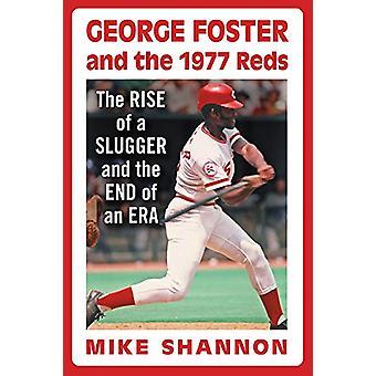 George Foster og 1977 Reds - Fremveksten av en slugger og slutten av