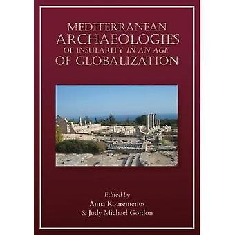 Archéologie méditerranéenne de l'insularité à l'ère de la mondialisation