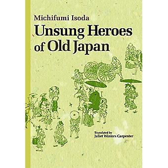 Unsung Heroes of Old Japan by Isoda Michifuni - 9784916055767 Book