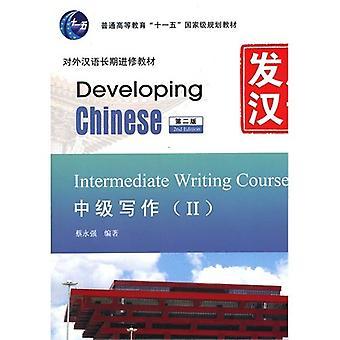 Developing Chinese - Intermediate Writing Course vol.2 by Yongqiang C