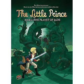 The Little Prince 4 The Planet of Jade by Diane Morel & Illustrated by Elyum Studio