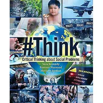 Critical Thinking About Social Problems by Kennedy Et Al - 9781465287