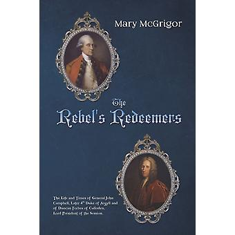 The Rebels Redeemers by McGrigor & Mary