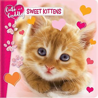 Cute and Cuddly Sweet Kittens by Text by Marine Guion